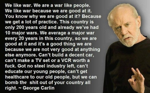 George Carlin - We like War.JPG